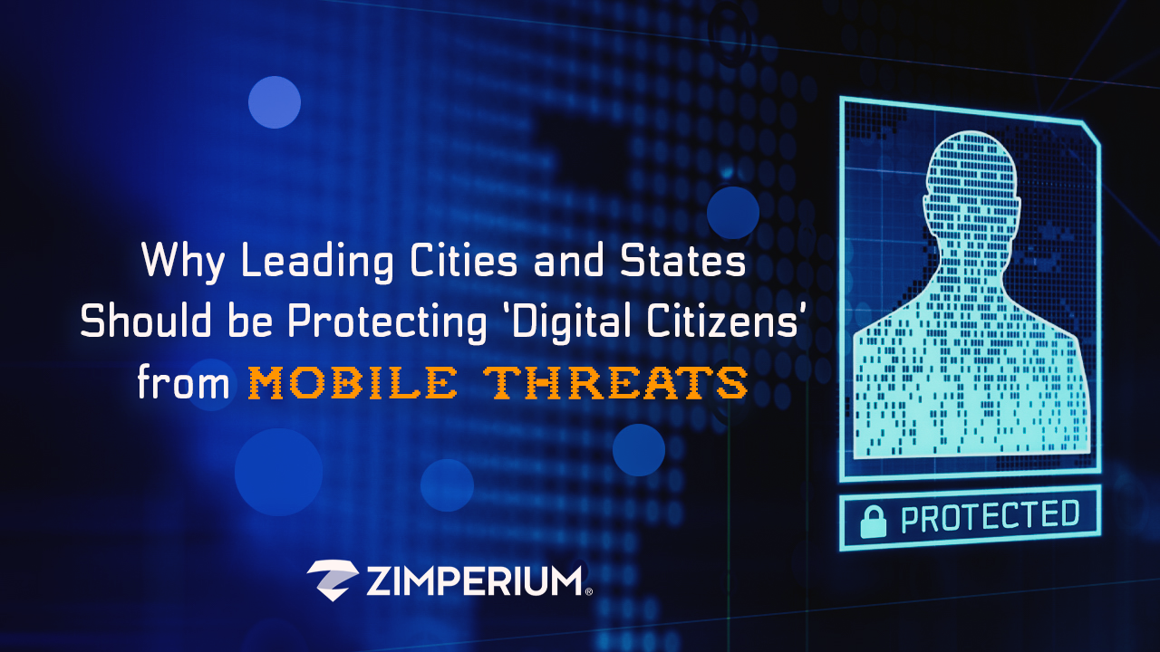 Why Leading Cities and States Should be Protecting 'Digital Citizens' from Mobile Threats
